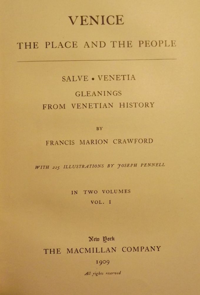 VENICE: THE PLACE AND THE PEOPLE TWO VOLUMES. Francis Marion CRAWFORD.