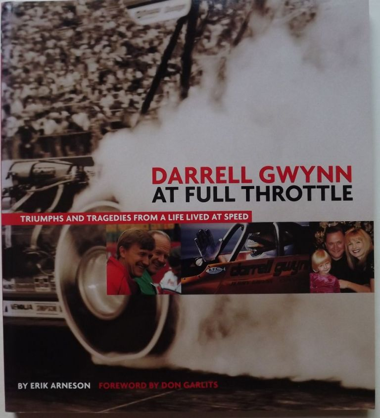 DARRELL GWYNN AT FULL THROTTLE. Erik ARNESON.