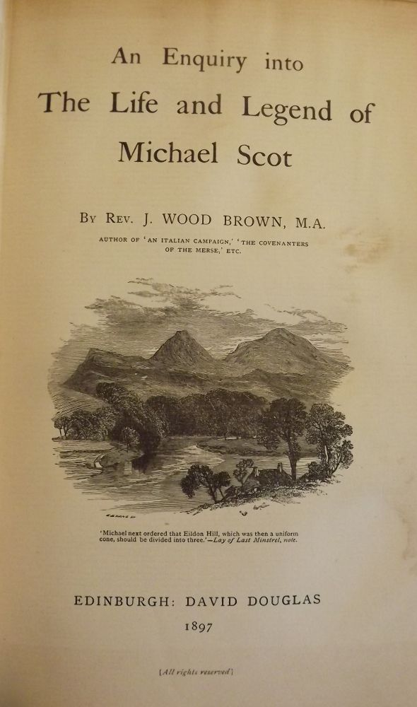 AN ENQUIRY INTO THE LIFE AND LEGEND OF MICHAEL SCOT. J. Wood BROWN.