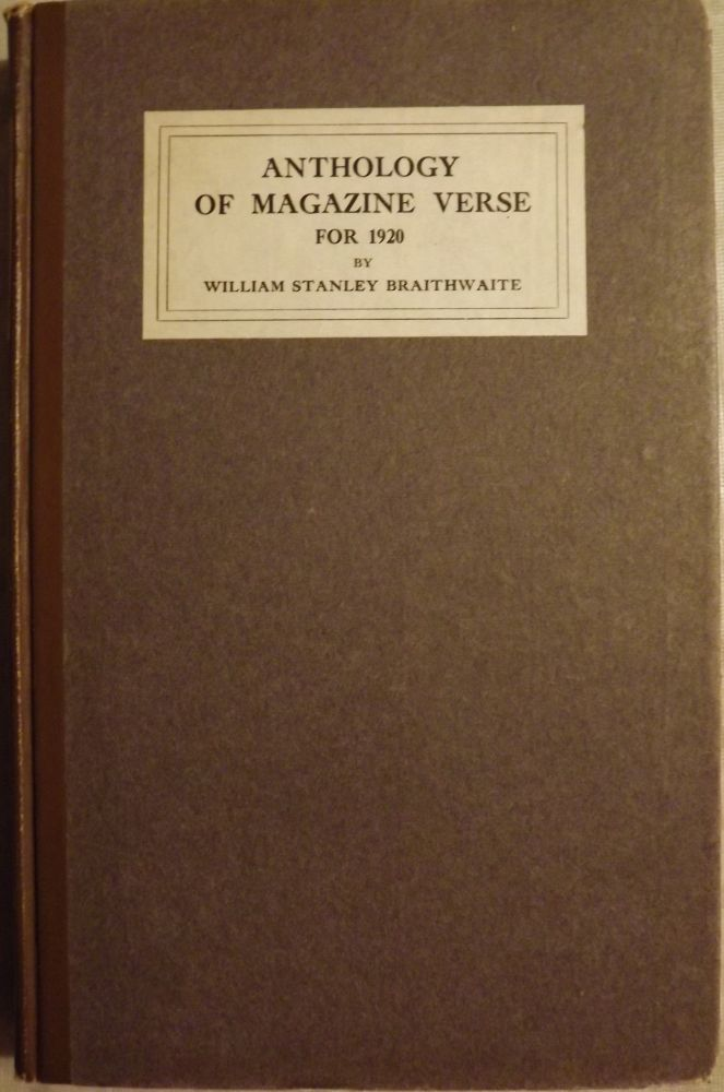 ANTHOLOGY OF MAGAZINE VERSE FOR 1920 AND YEAR BOOK AMERICAN POETRY. William Stanley BRAITHWAITE.