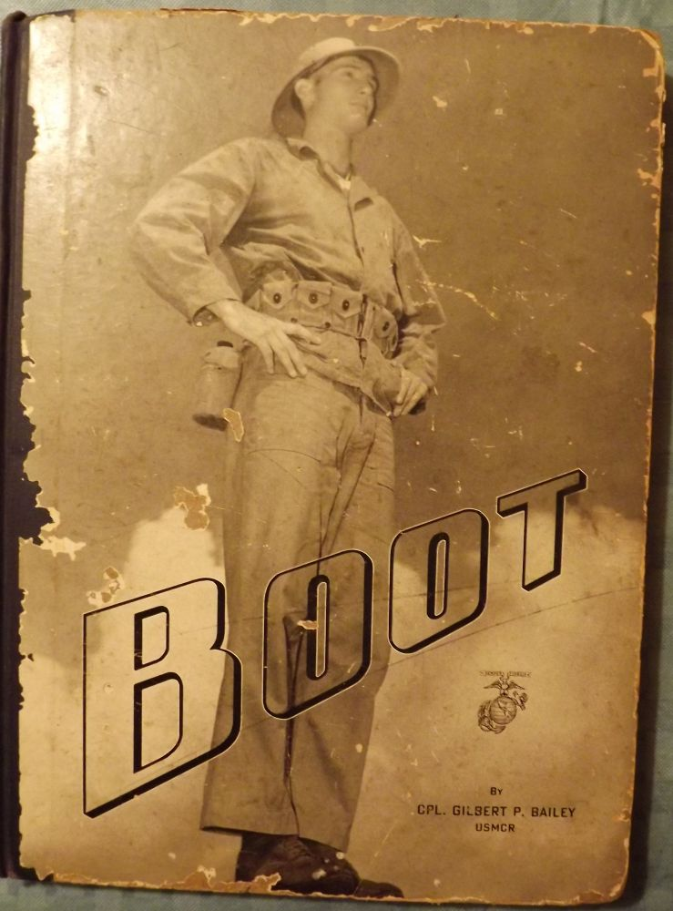 BOOT: A MARINE IN THE MAKING. Gilbert P. BAILEY.