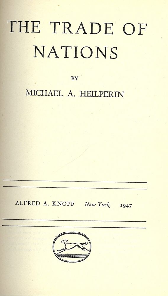 THE TRADE OF NATIONS. Michael A. HEILPERIN.