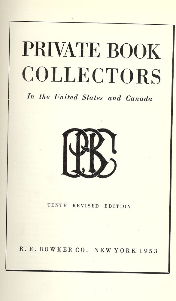 PRIVATE BOOK COLLECTORS IN THE UNITED STATES AND CANADA. Herbert K. GOODKIND.