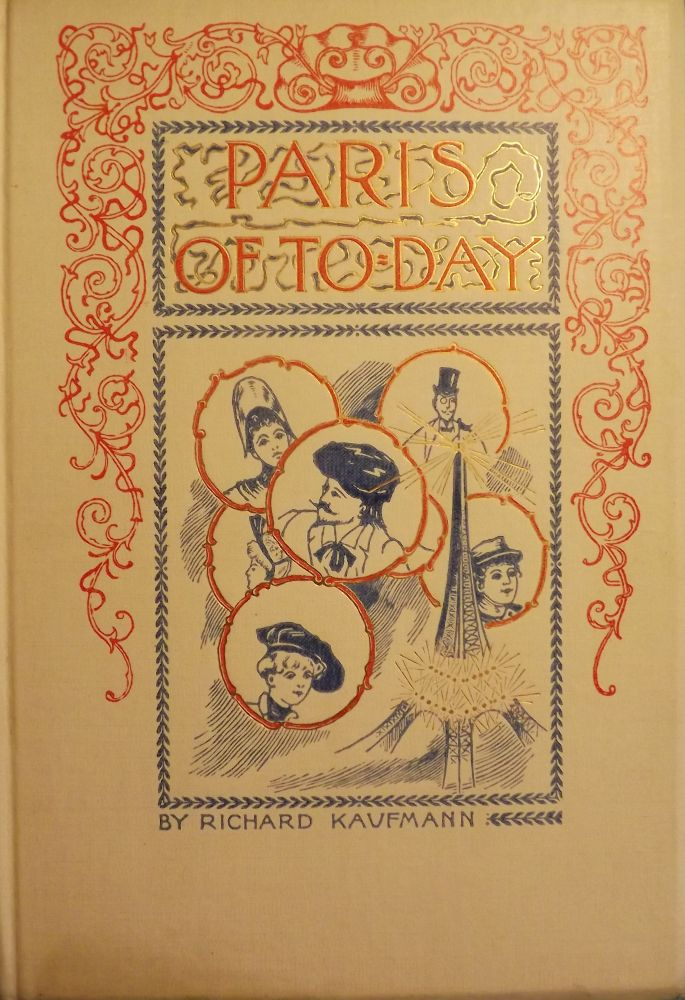 PARIS OF TO-DAY...IN THE SCARCE DUST JACKET. Richard KAUFMANN.