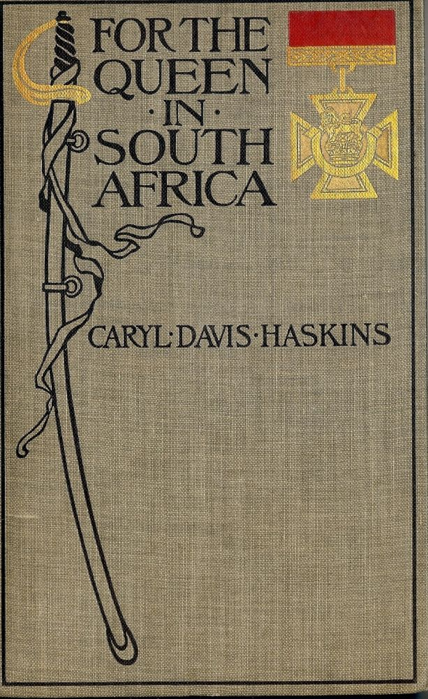 FOR THE QUEEN IN SOUTH AFRICA. Caryl Davis HASKINS.