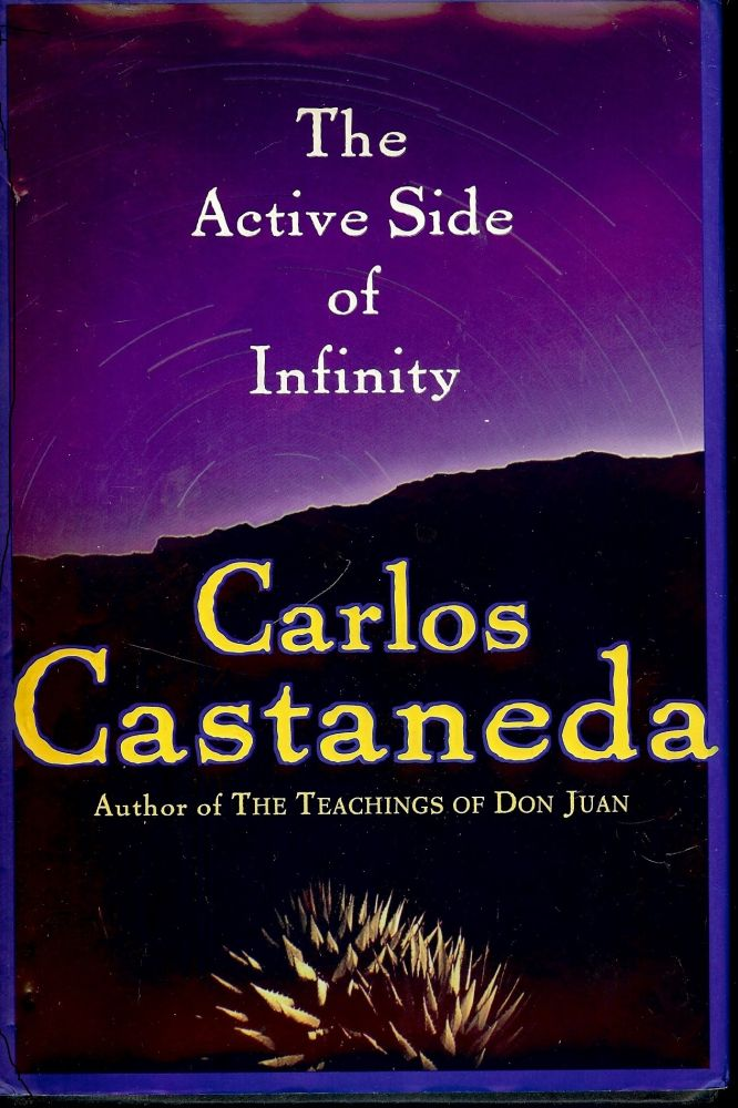 THE ACTIVE SIDE OF INFINITY. Carlos CASTANEDA.