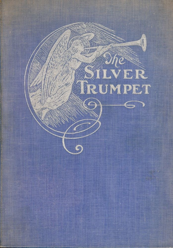 THE SILVER TRUMPET: HYMNAL OF THE CHURCH OF THE PILLAR OF FIRE. Bishop Alma WHITE.