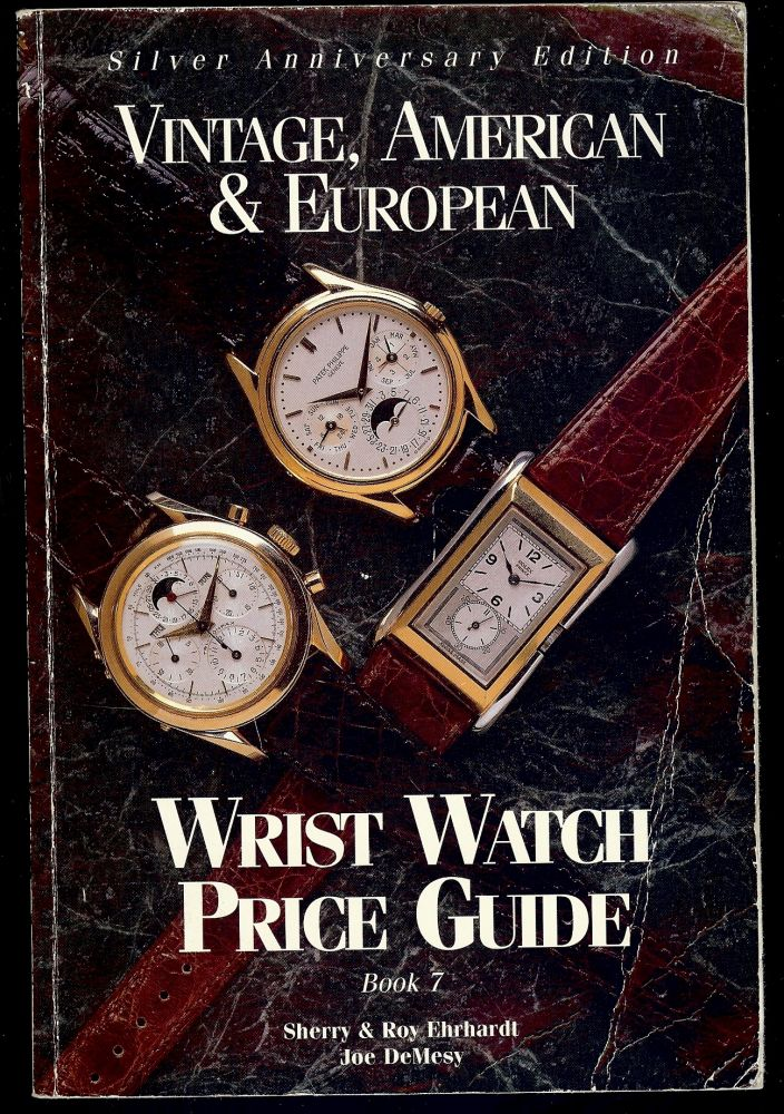 VINTAGE AMERICAN & EUROPEAN WRIST WATCH PRICE GUIDE BOOK 7 ...