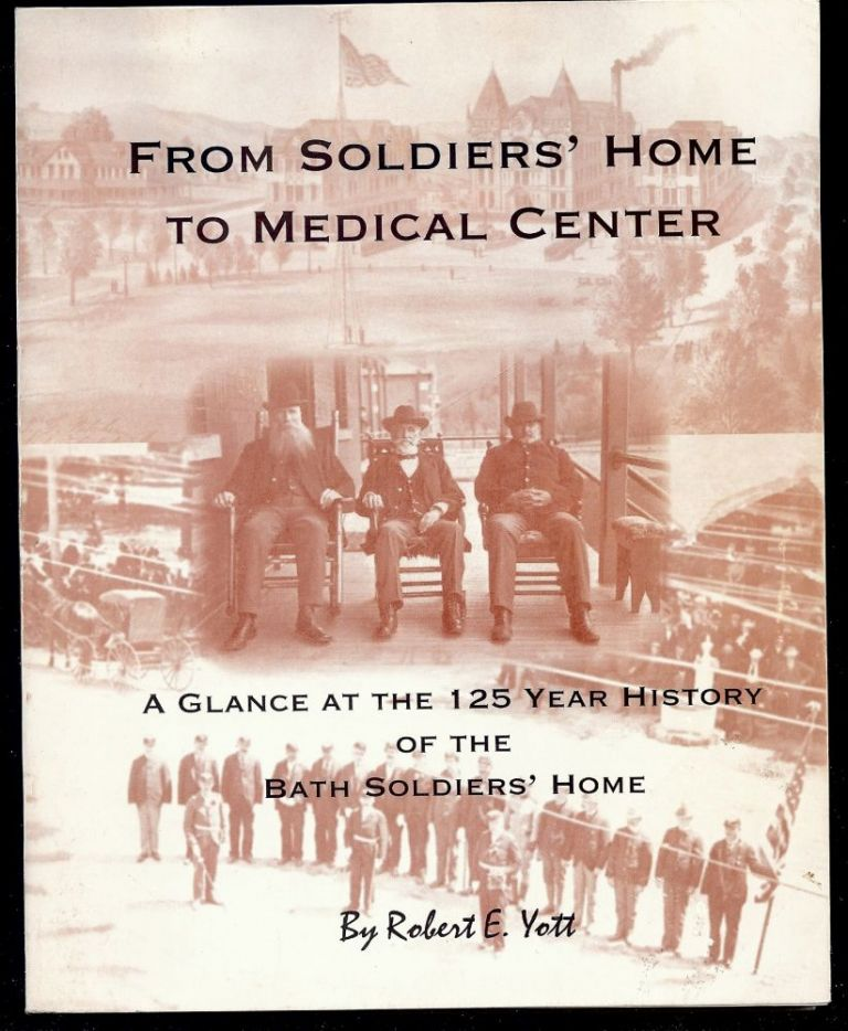 FROM SOLDIERS' HOME TO MEDICAL CENTER. Robert E. YOTT.
