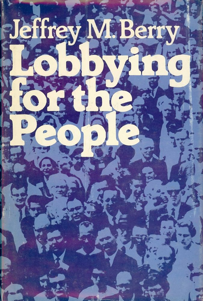 LOBBYING FOR THE PEOPLE. Jeffrey M. BERRY.