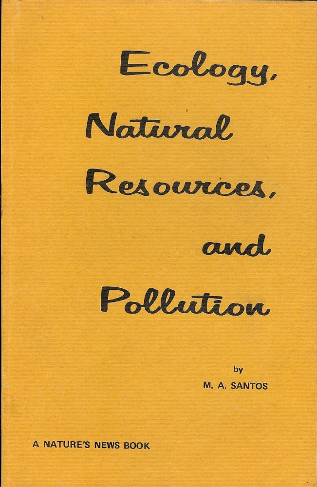 ECOLOGY, NATURAL RESOURCES AND POLLUTION. M. A. SANTOS.