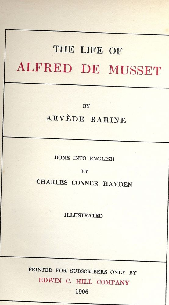 THE LIFE OF ALFRED DE MUSSET. Arvede BARINE.