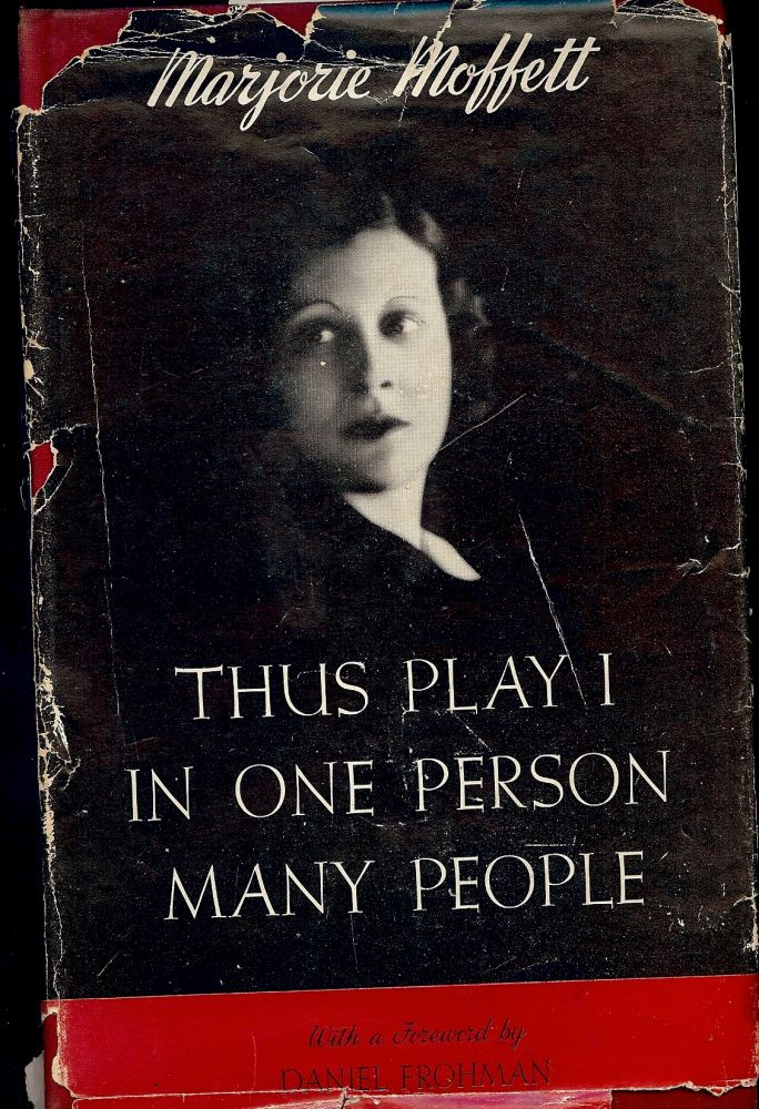 THUS PLAY I IN ONE PERSON MANY PEOPLE. Marjorie MOFFETT.