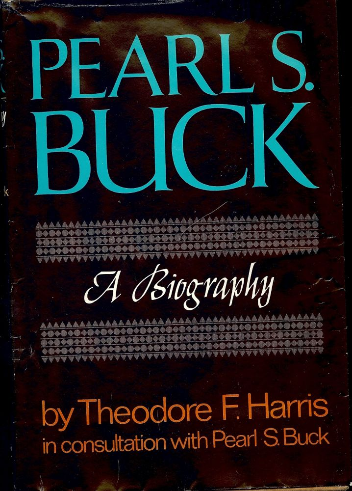 PEARL S. BUCK: A BIOGRAPHY TWO VOLUMES. Theodore F. HARRIS.