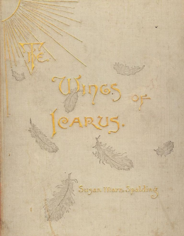 THE WINGS OF ICARUS. Susan Marr SPALDING.