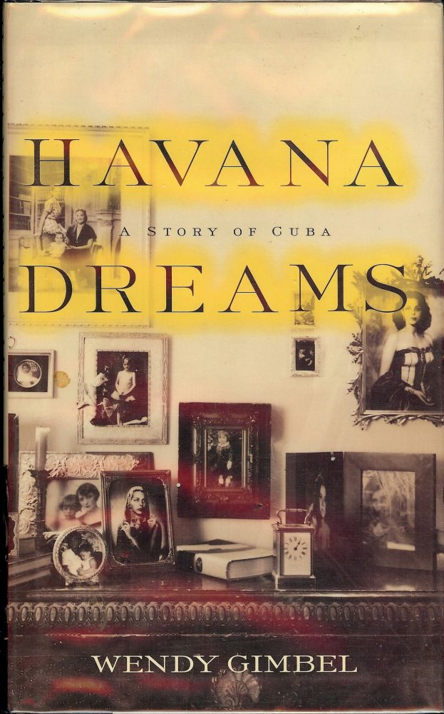 HAVANA DREAMS. Wendy GIMBEL.