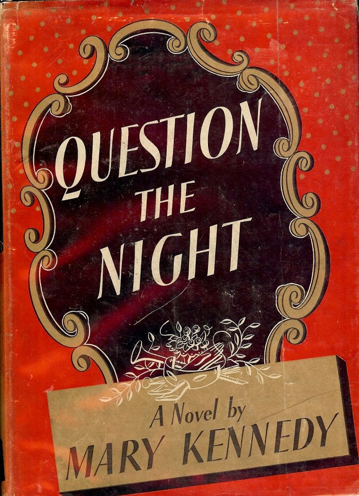 QUESTION THE NIGHT. Mary KENNEDY.