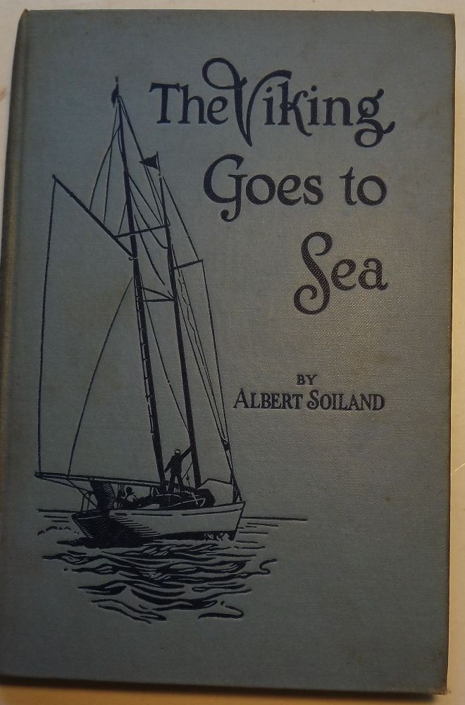 THE VIKING GOES TO SEA. Albert SOILAND.