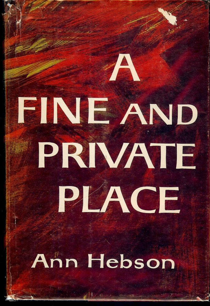 A FINE AND PRIVATE PLACE. Ann HEBSON.