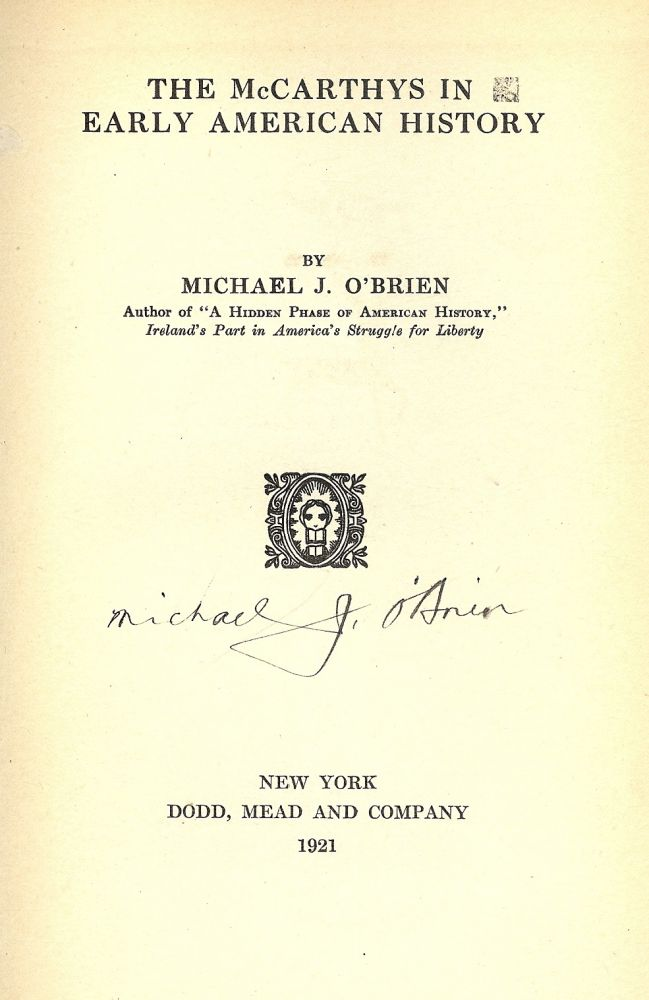 THE McCARTHY'S IN EARLY AMERICAN HISTORY. Michael J. O'BRIEN.