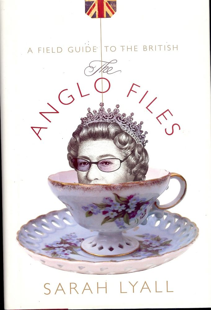 THE ANGLO FILES. Sarah LYALL.
