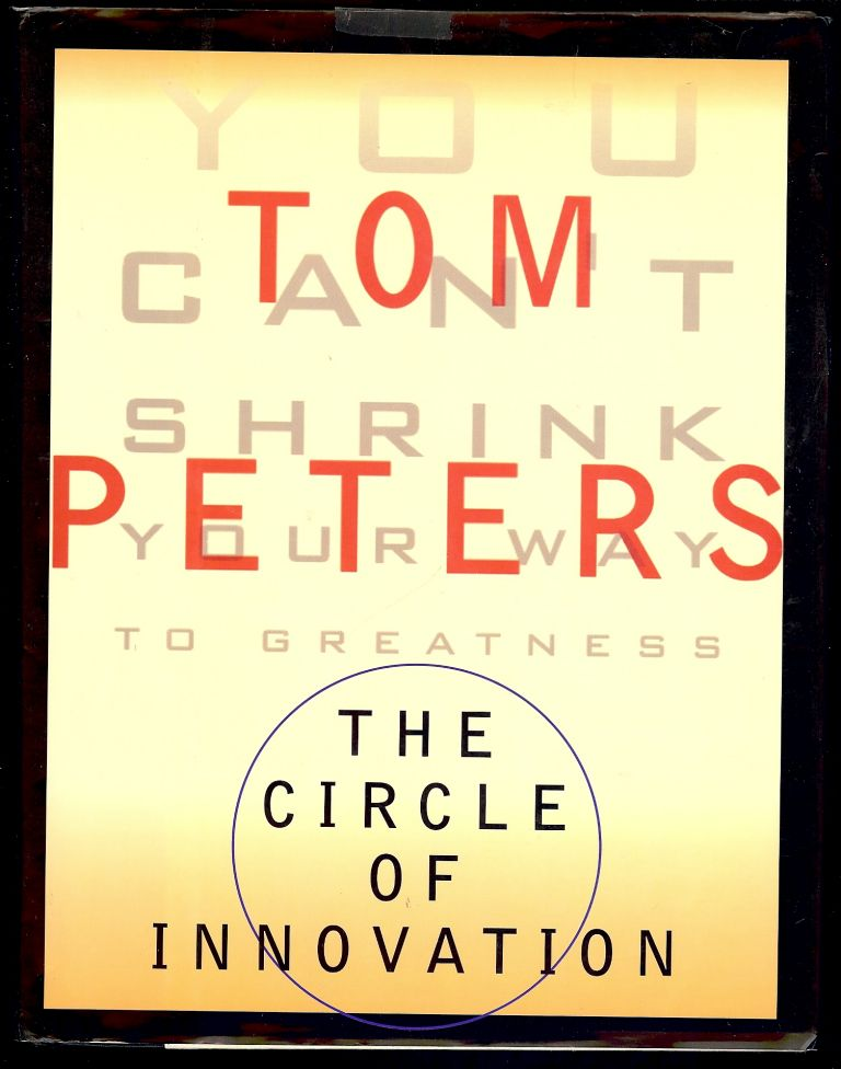 THE CIRCLE OF INNOVATION. Tom PETERS.