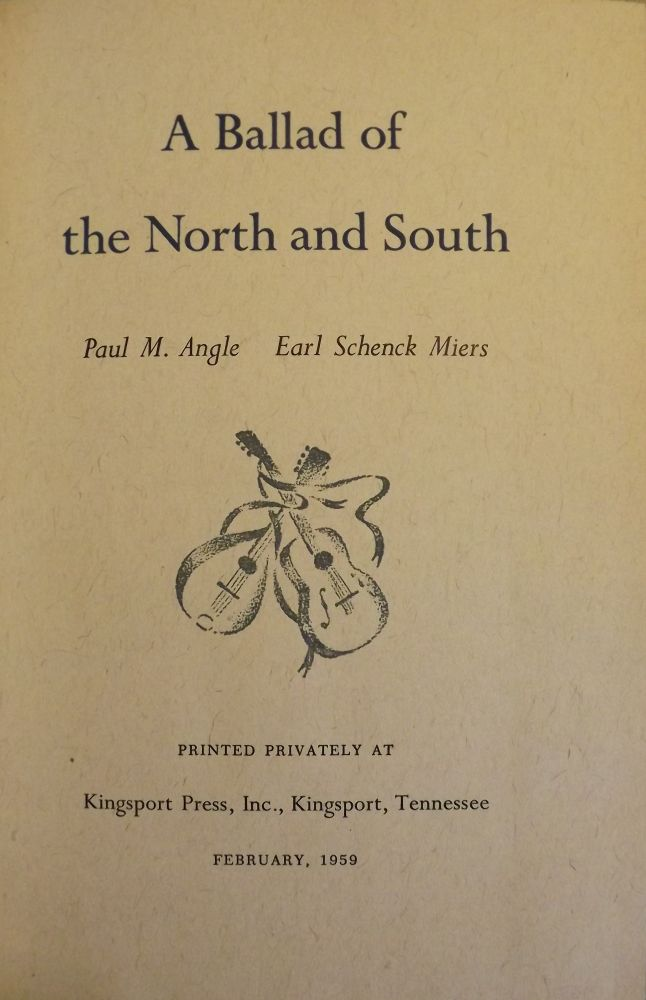 A BALLAD OF THE NORTH AND SOUTH. Paul M. ANGLE.