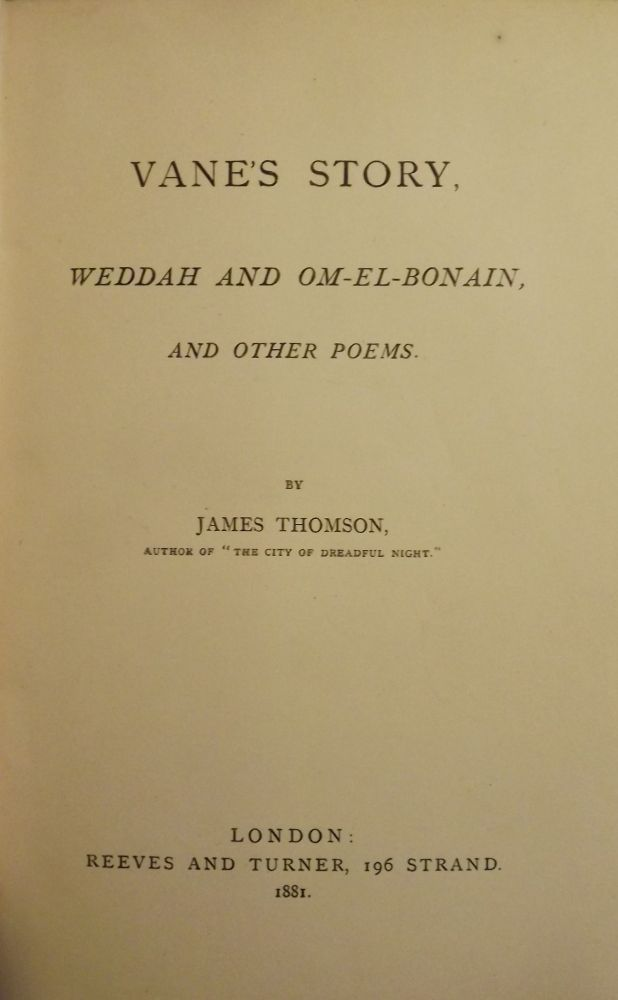 VANE'S STORY: WEDDAH AND OM-EL-BONAIN, AND OTHER POEMS. James THOMSON.