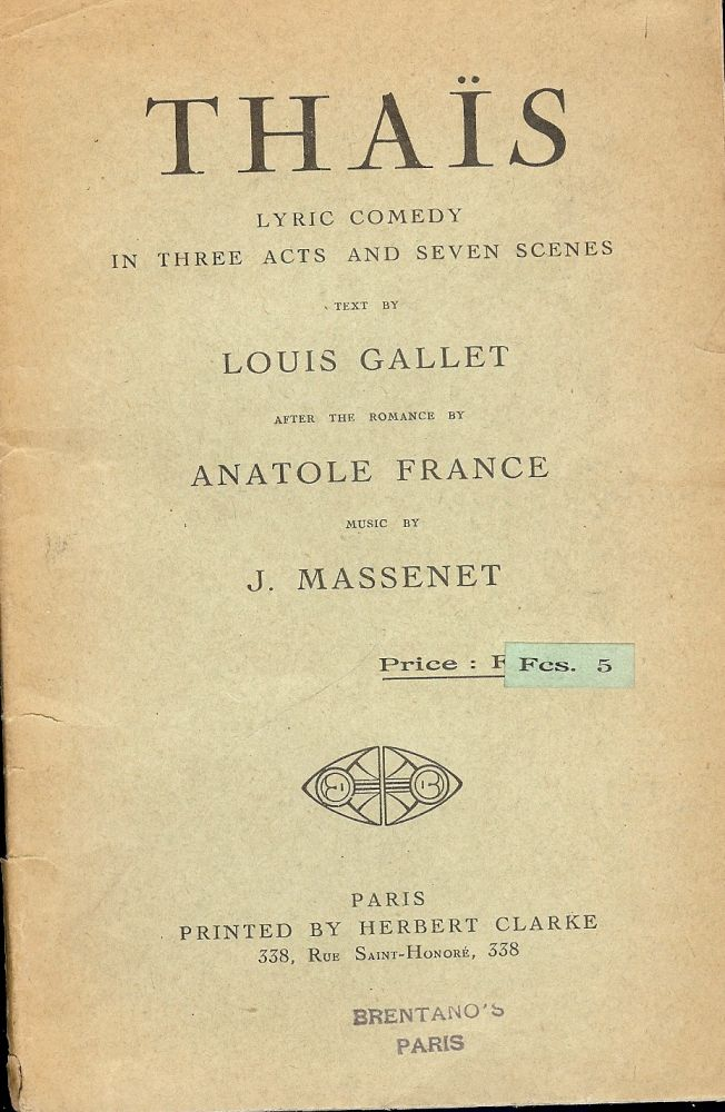 THAIS: LYRIC COMEDY IN THREE ACTS AND SEVEN ACTS. Louis GALLET.