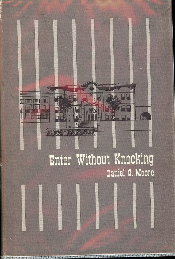 ENTER WITHOUT KNOCKING. Daniel G. MOORE.