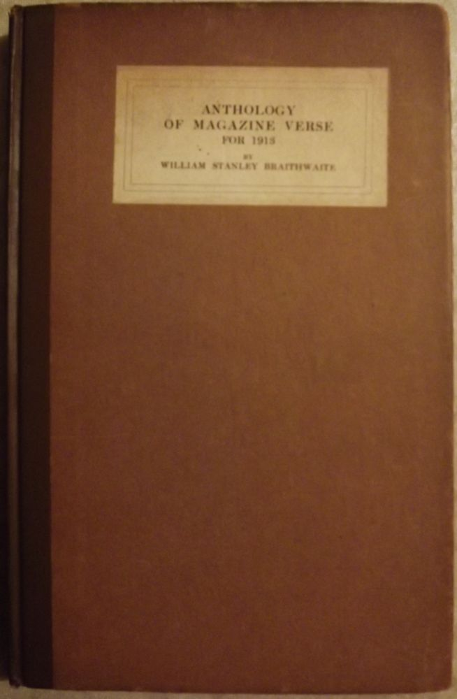 ANTHOLOGY OF MAGAZINE VERSE FOR 1913. William Stanley BRAITHWAITE.