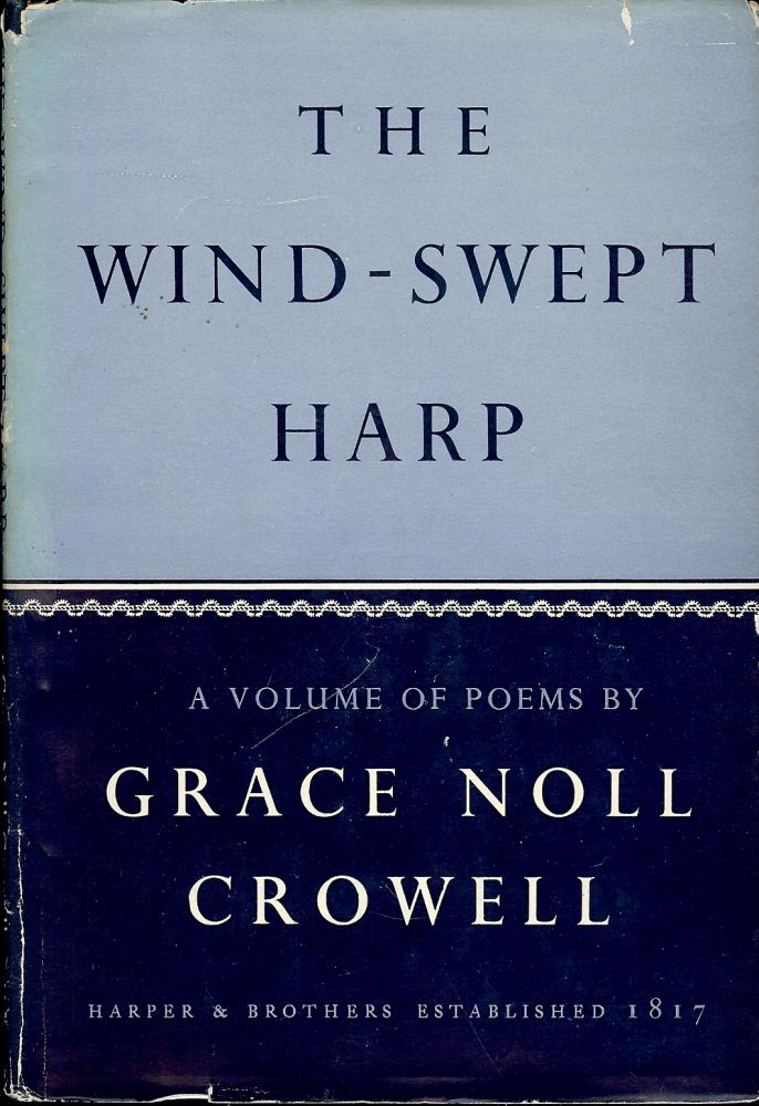THE WIND-SWEPT HARP. Grace Noll CROWELL.