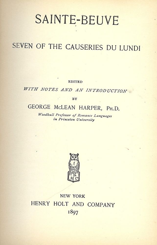 SAINTE-BEUVE: SEVEN OF THE CAUSERIES DU LUNDI. George McLean HARPER.
