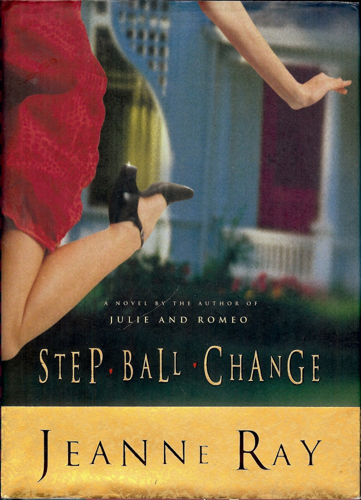 STEP- BALL- CHANGE. Jeanne RAY.
