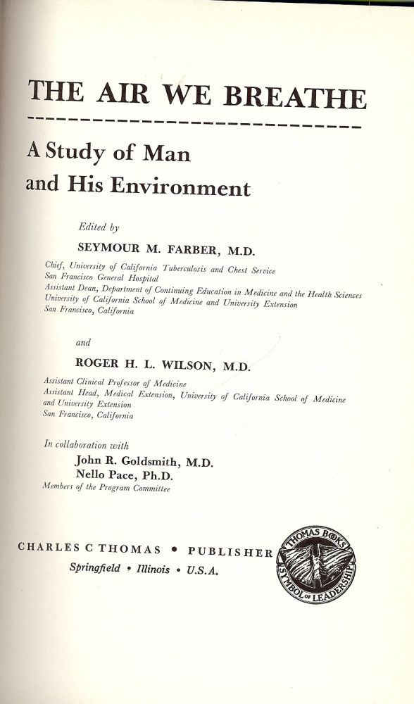 THE AIR WE BREATHE: A STUDY OF MAN AND HIS ENVIRONMENT. Seymour M. FARBER.