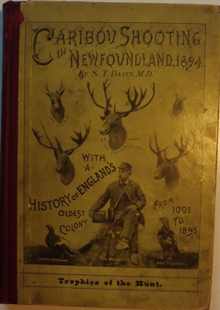 CARIBOU SHOOTING IN NEWFOUNDLAND, 1894. S. T. DAVIS.