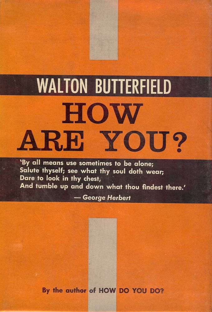 HOW ARE YOU? Walton BUTTERFIELD.