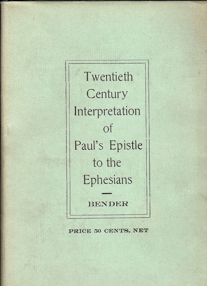 TWENTIETH CENTURY INTERPRETATION OF PAUL'S EPISTLE TO THE EPHESIANS. H. R. BENDER.