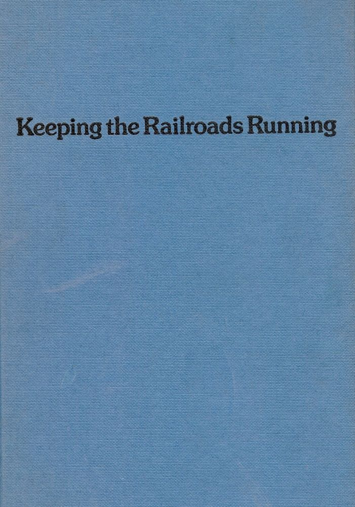 KEEPING THE RAILROADS RUNNING: FIFTY YEARS ON THE NEW YORK CENTRAL. Karl A. BORNTRAGER.