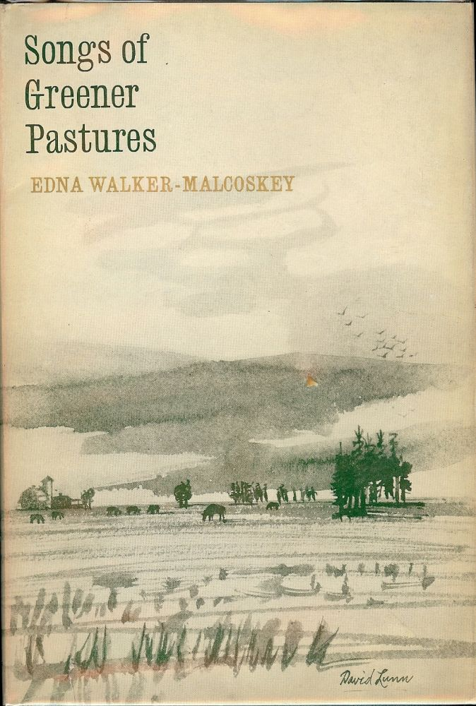 SONGS OF GREENER PASTURES. Edna WALKER-MALCOSKEY.