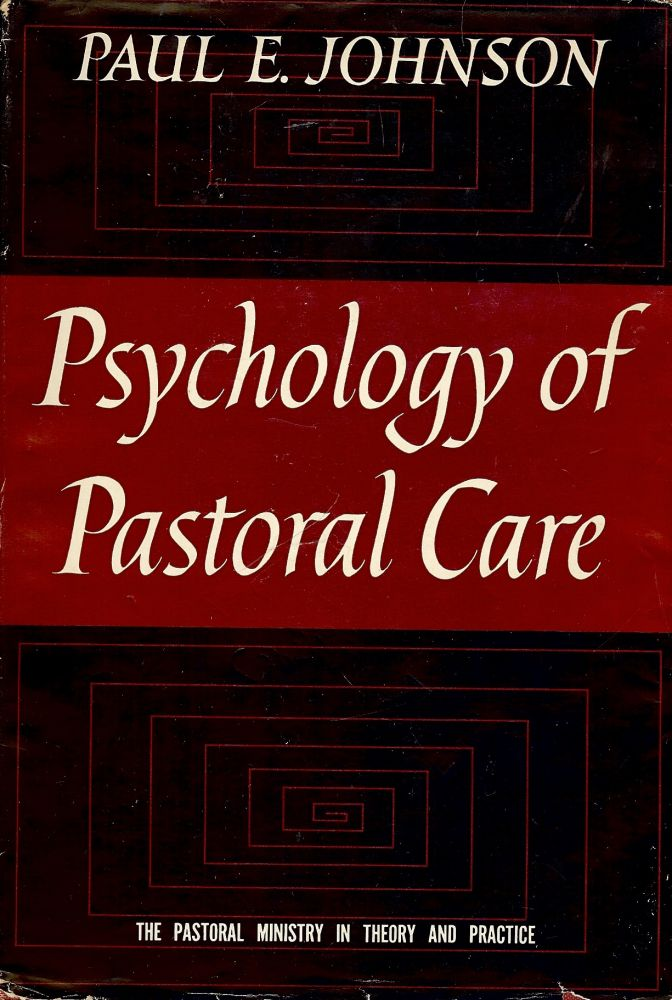 PSYCHOLOGY OF PASTORAL CARE. Paul E. JOHNSON.
