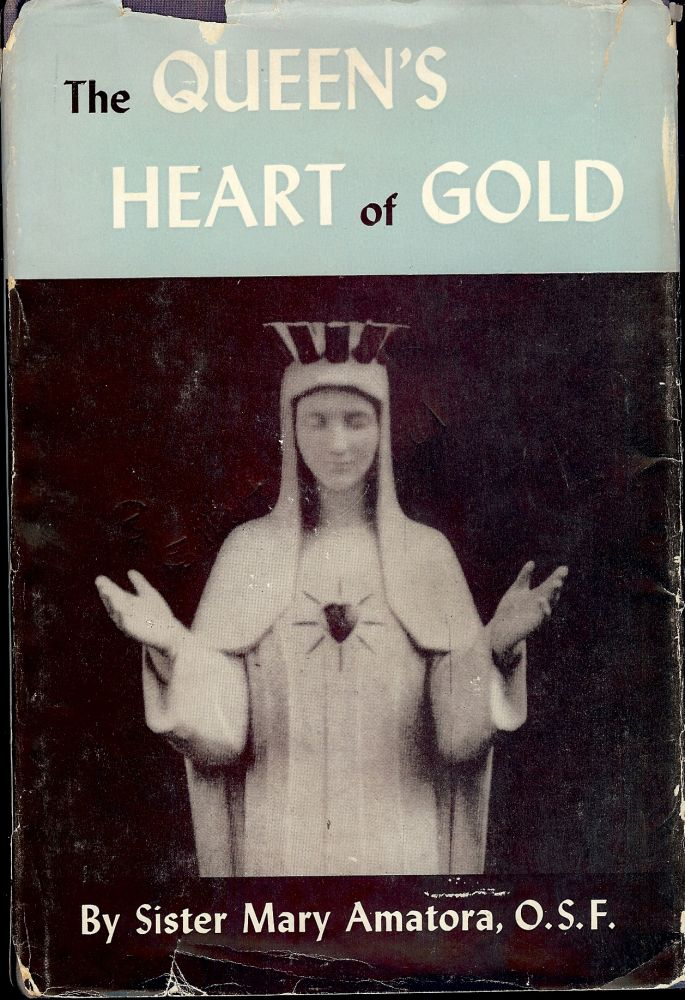 THE QUEEN'S HEART OF GOLD. Sister Mary AMATORA.