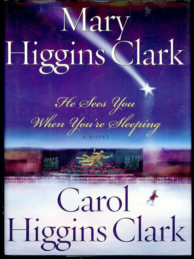 HE SEES YOU WHEN YOU'RE SLEEPING. Mary Higgins CLARK.