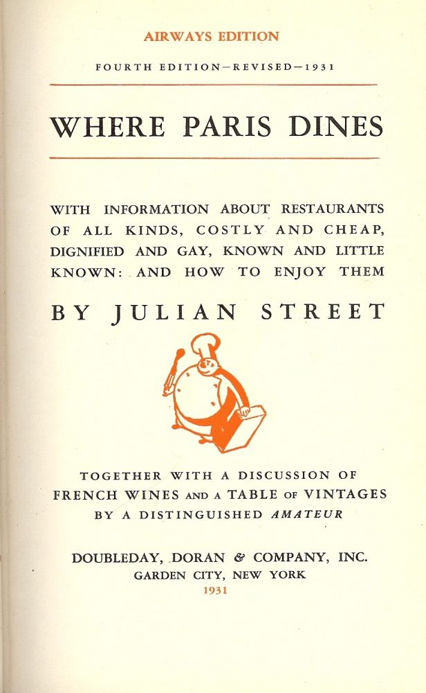 WHERE PARIS DINES: WITH INFORMATION ABOUT RESTAURANTS OF ALL KINDS, Julian STREET.