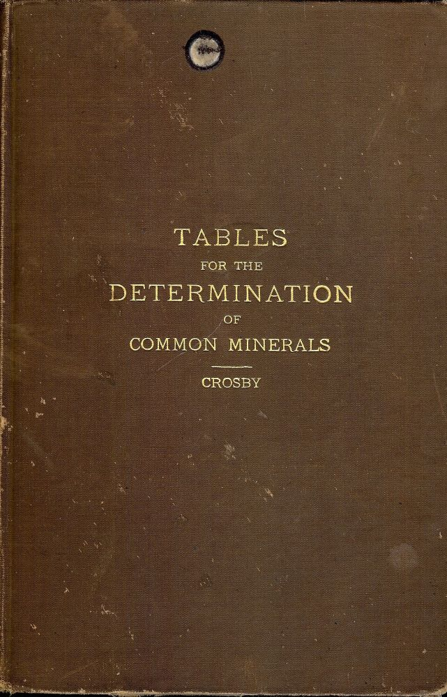 TABLES FOR THE DETERMINATION OF COMMON MINERALS. W. O. CROSBY.