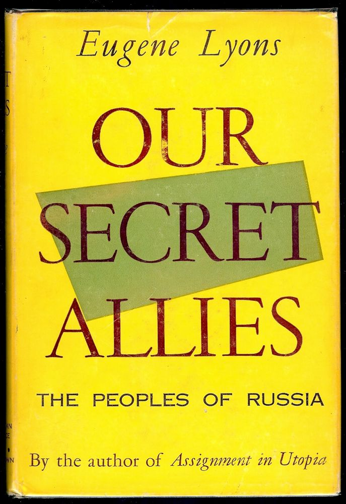 OUR SECRET ALLIES. Eugene LYONS.