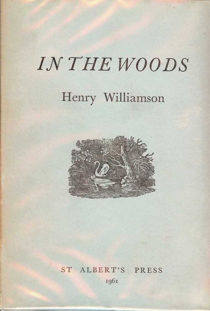 IN THE WOODS. Henry WILLIAMSON.