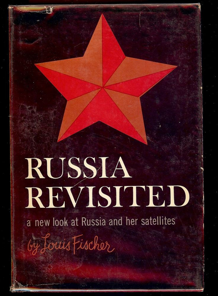 RUSSIA REVISITED: A NEW LOOK AT RUSSIA AND HER SATELLITES. Louis FISCHER.