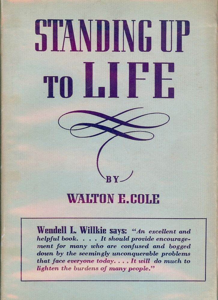 STANDING UP TO LIFE. Walton E. COLE.