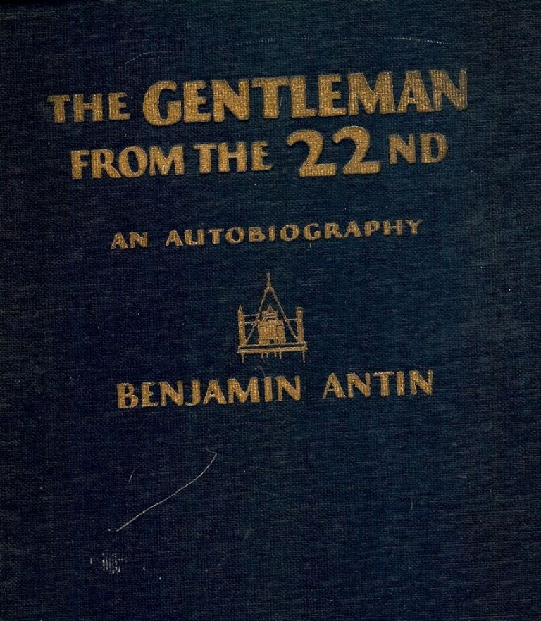 THE GENTLEMAN FROM THE 22nd. Benjamin ANTIN.